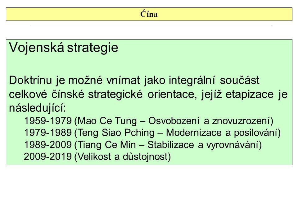 Čína Vojenská strategie. Doktrínu je možné vnímat jako integrální součást celkové čínské strategické orientace, jejíž etapizace je následující: