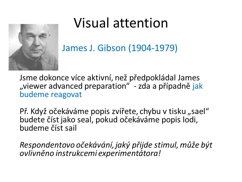 Visual attention James J. Gibson (1904-1979)
