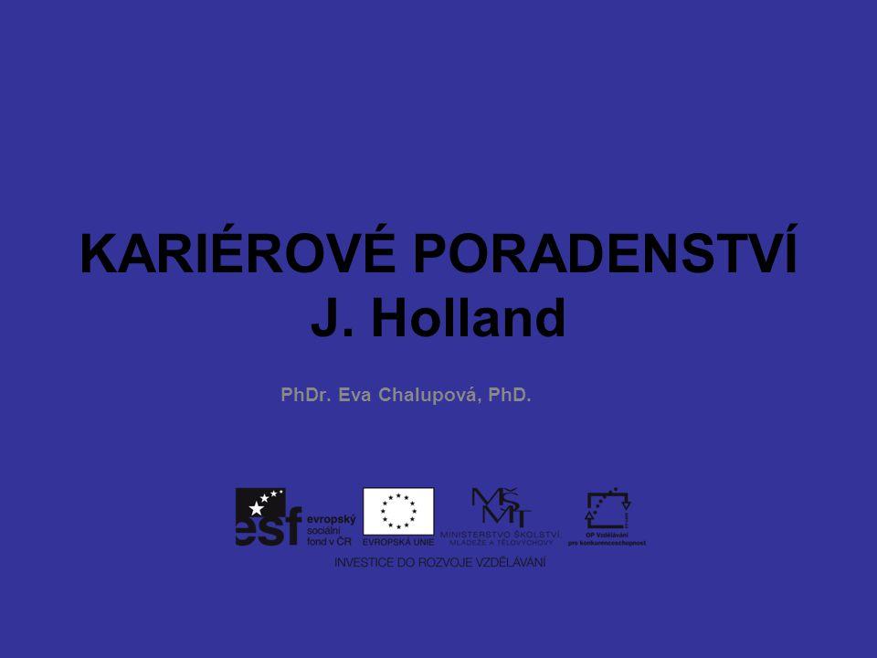 KARIÉROVÉ PORADENSTVÍ J. Holland