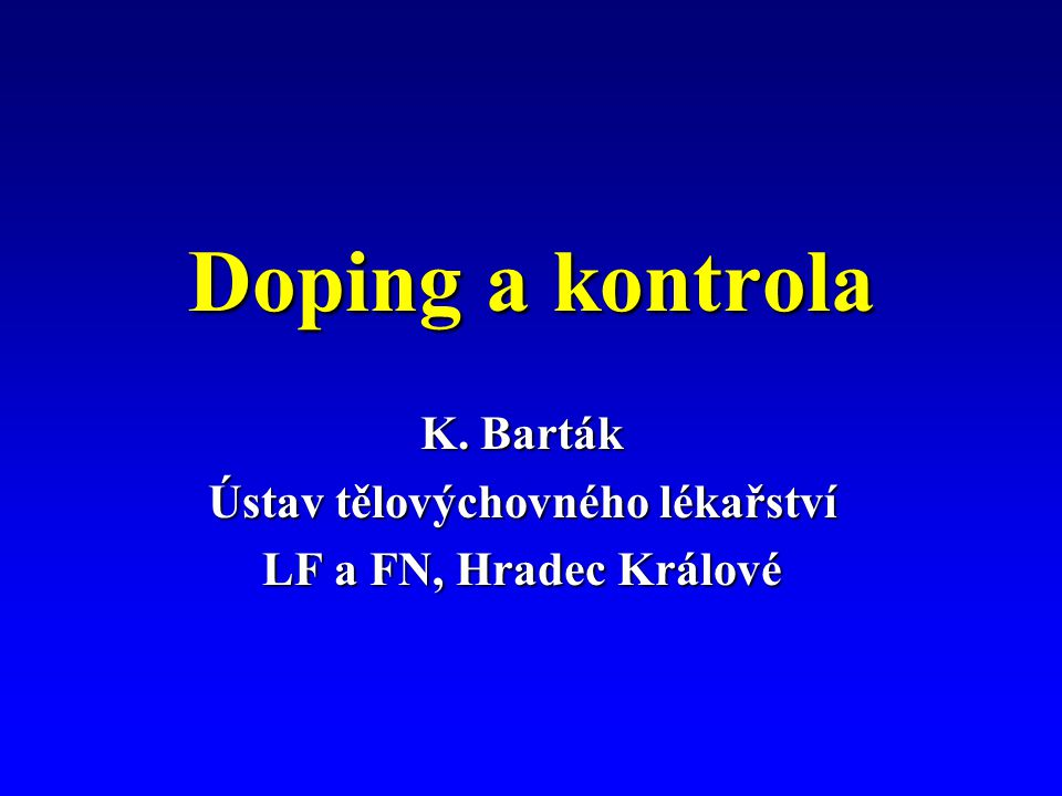 K. Barták Ústav tělovýchovného lékařství LF a FN, Hradec Králové