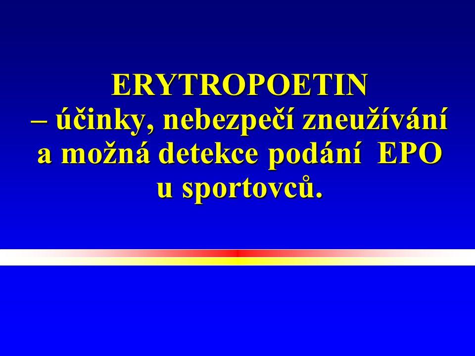 ERYTROPOETIN – účinky, nebezpečí zneužívání a možná detekce podání EPO u sportovců.