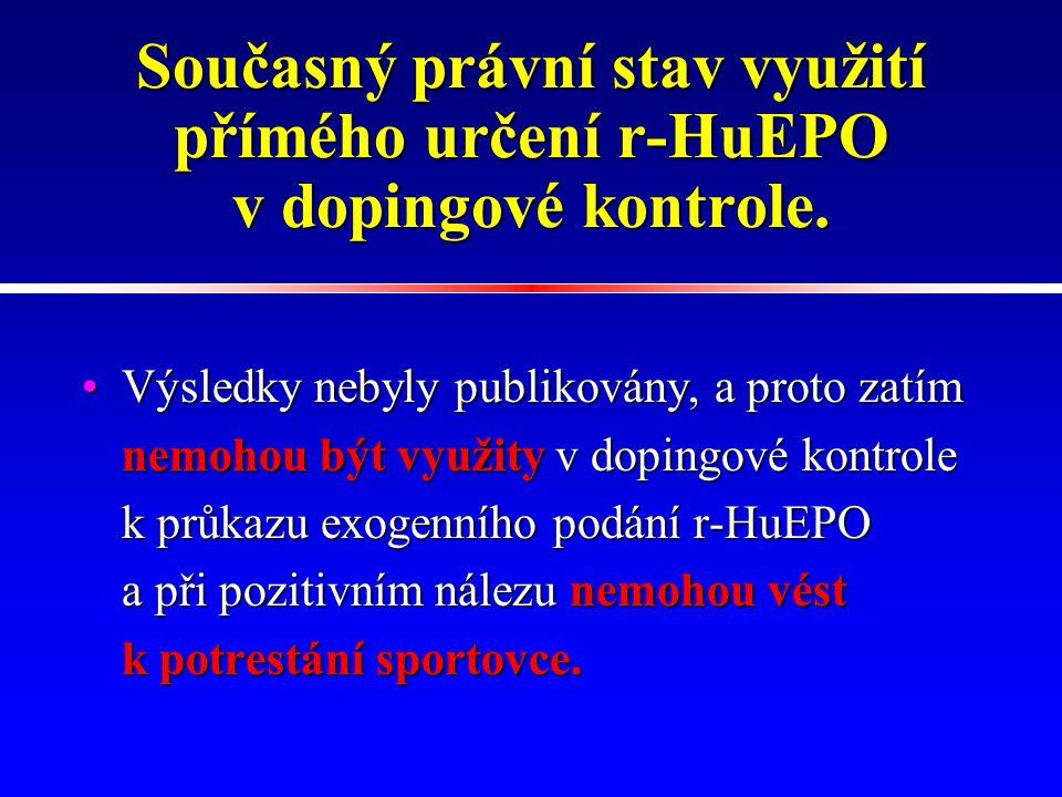 Současný právní stav využití přímého určení r-HuEPO v dopingové kontrole.
