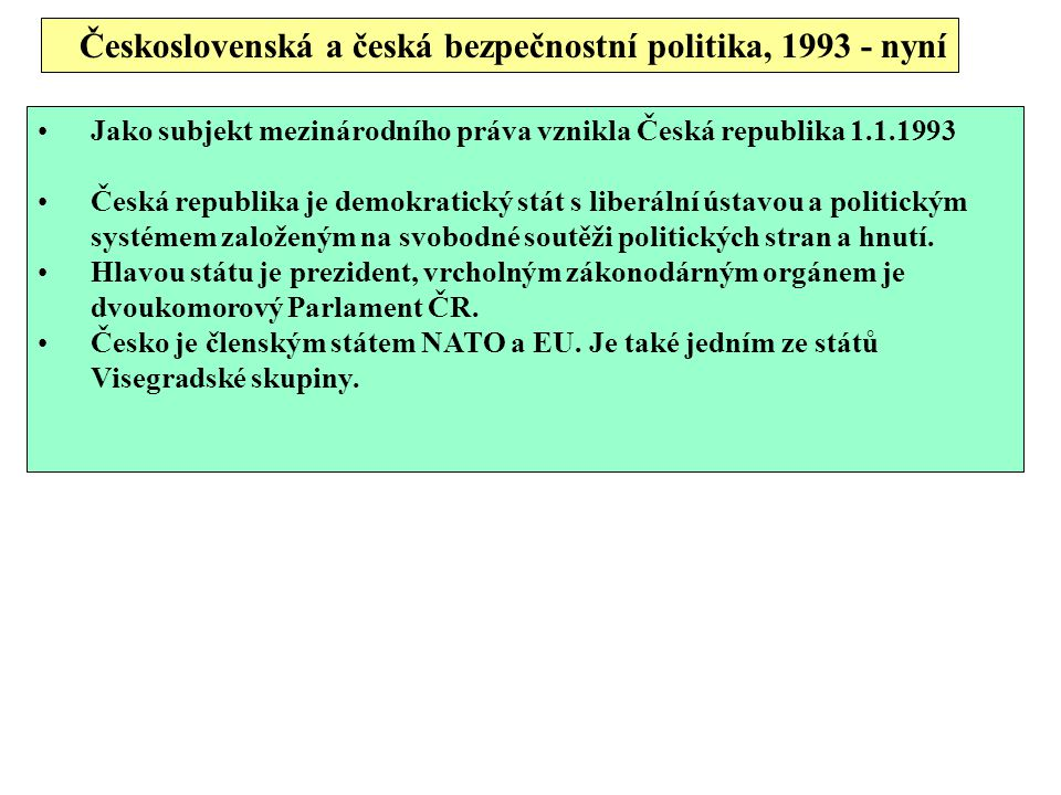 Československá a česká bezpečnostní politika, 1993 - nyní