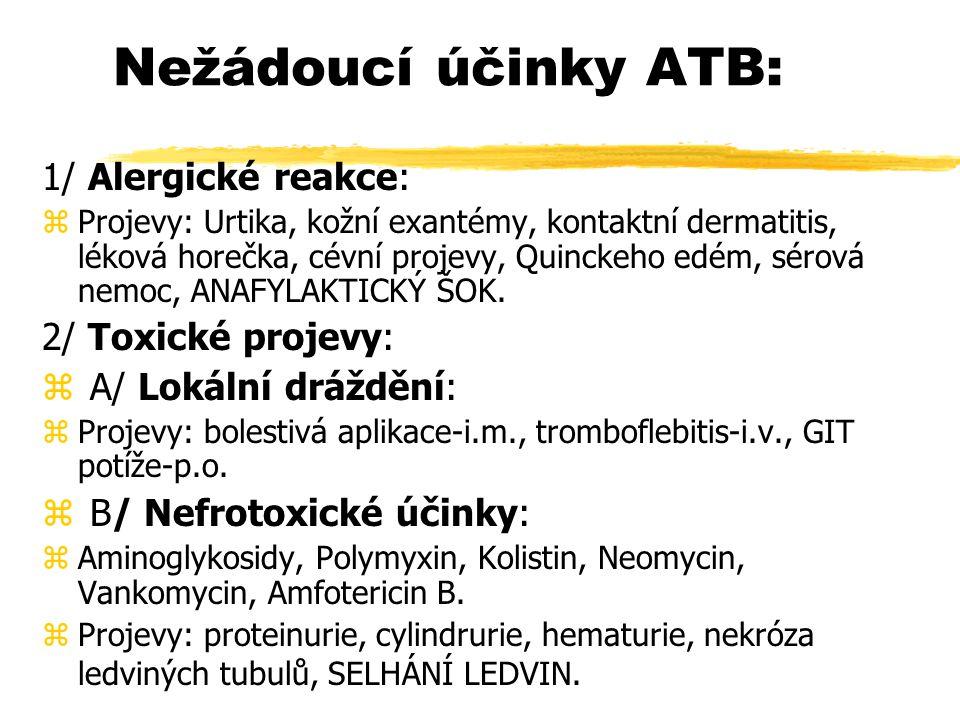 Nežádoucí účinky ATB: 1/ Alergické reakce: 2/ Toxické projevy: