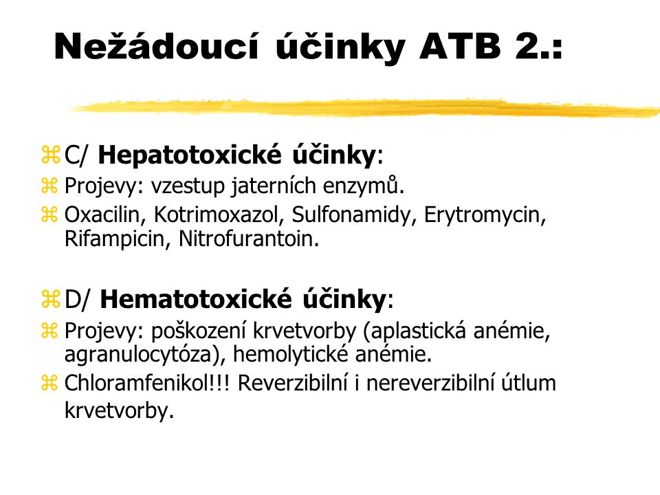 Nežádoucí účinky ATB 2.: C/ Hepatotoxické účinky:
