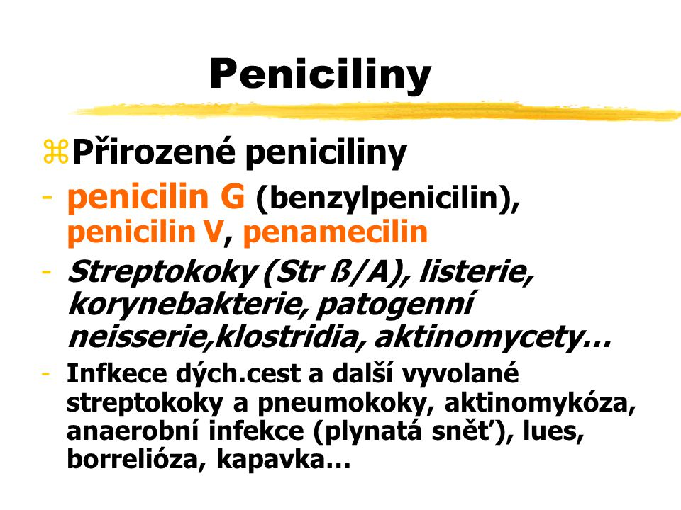 Peniciliny Přirozené peniciliny