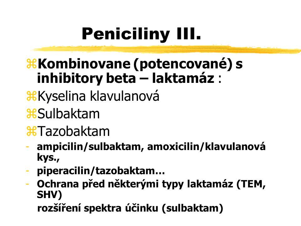 Peniciliny III. Kombinovane (potencované) s inhibitory beta – laktamáz : Kyselina klavulanová. Sulbaktam.