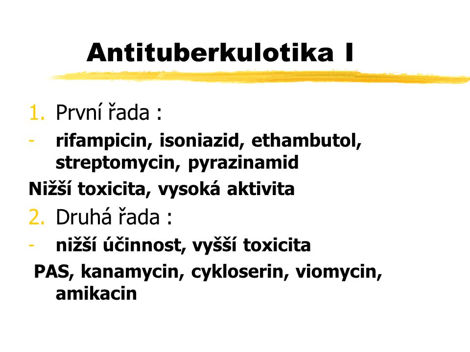 Antituberkulotika I První řada : Druhá řada :