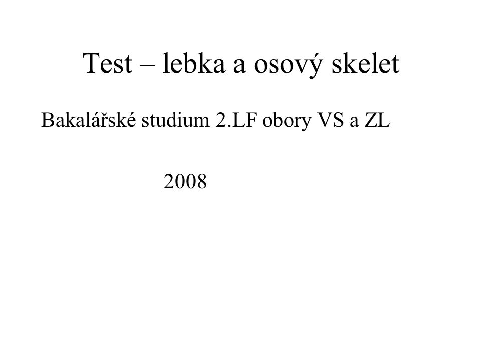 Test – lebka a osový skelet