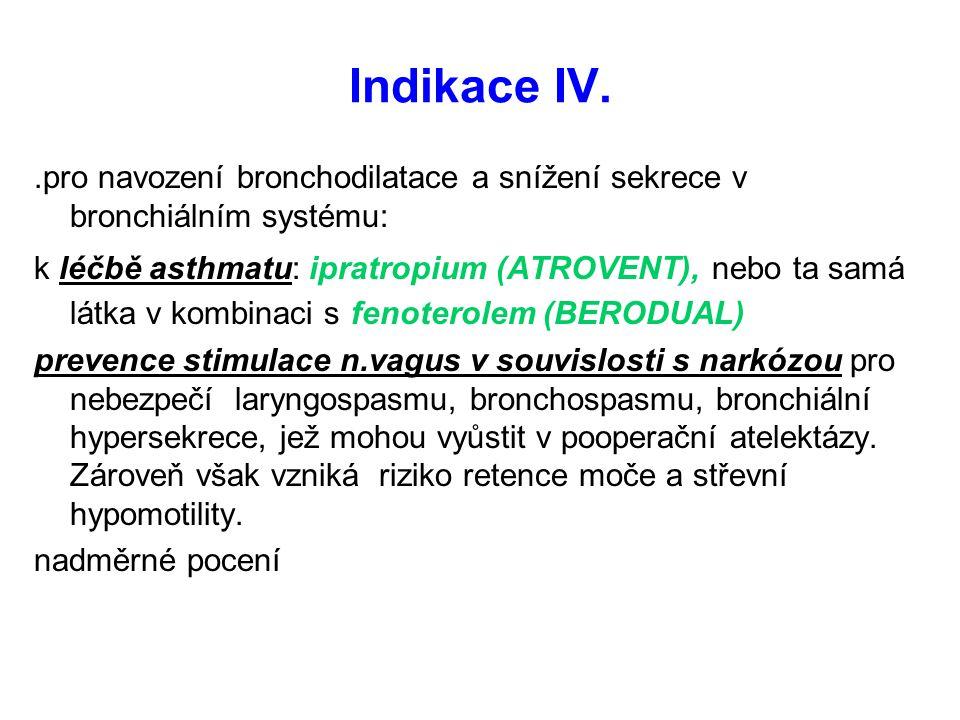 Indikace IV. .pro navození bronchodilatace a snížení sekrece v bronchiálním systému: