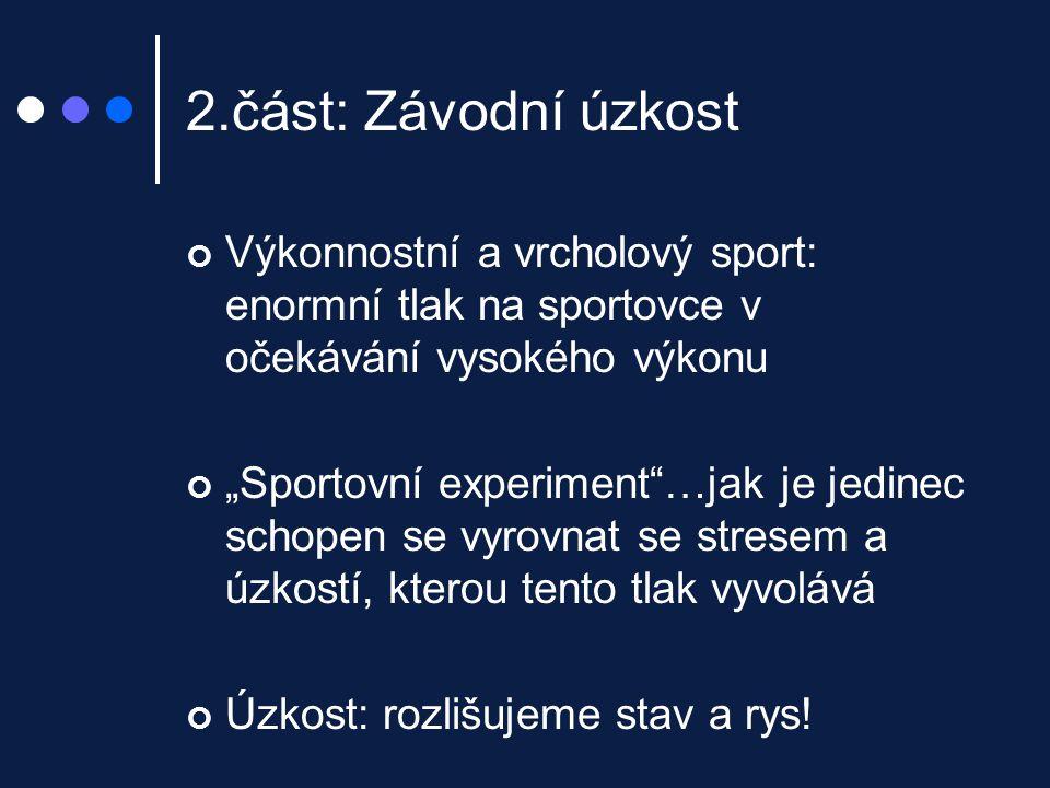 2.část: Závodní úzkost Výkonnostní a vrcholový sport: enormní tlak na sportovce v očekávání vysokého výkonu.
