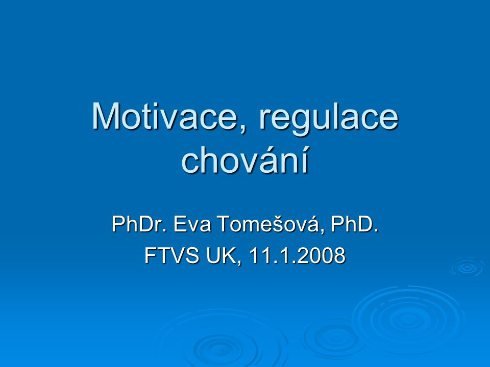 Motivace, regulace chování