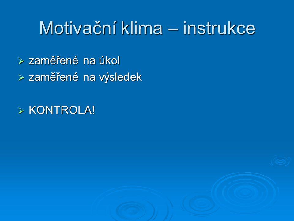 Motivační klima – instrukce