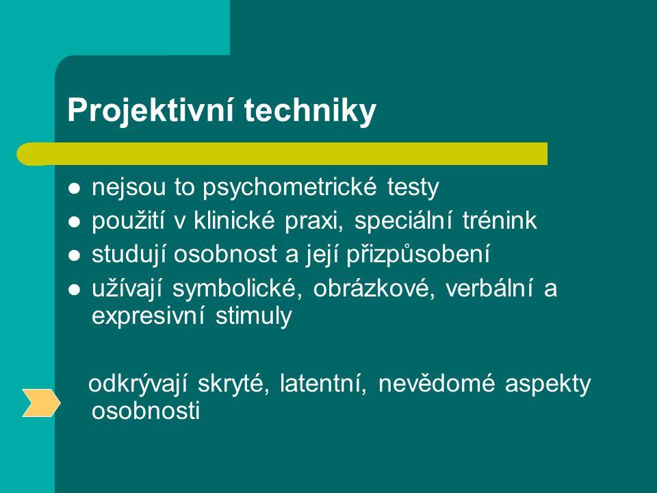 Projektivní techniky nejsou to psychometrické testy