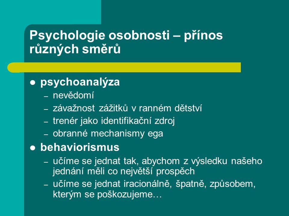 Psychologie osobnosti – přínos různých směrů
