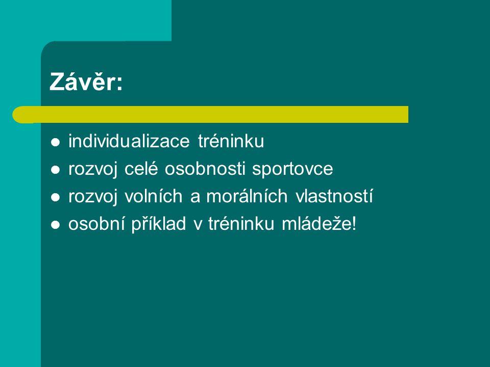 Závěr: individualizace tréninku rozvoj celé osobnosti sportovce
