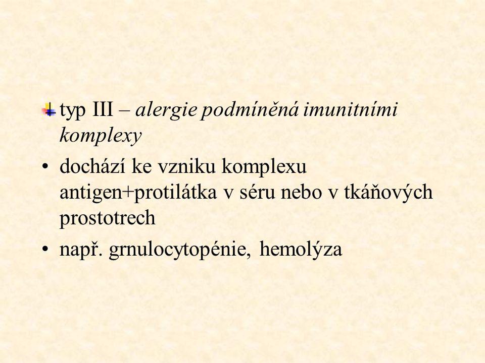 typ III – alergie podmíněná imunitními komplexy