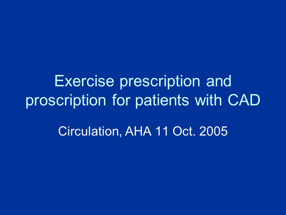 Exercise prescription and proscription for patients with CAD