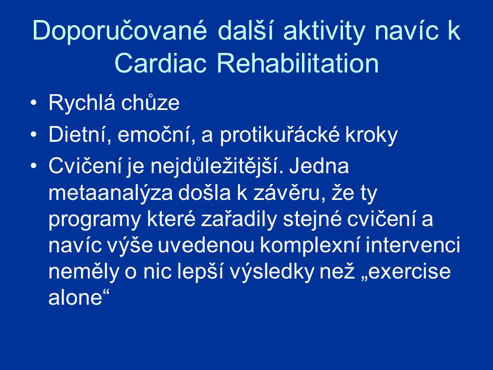 Doporučované další aktivity navíc k Cardiac Rehabilitation