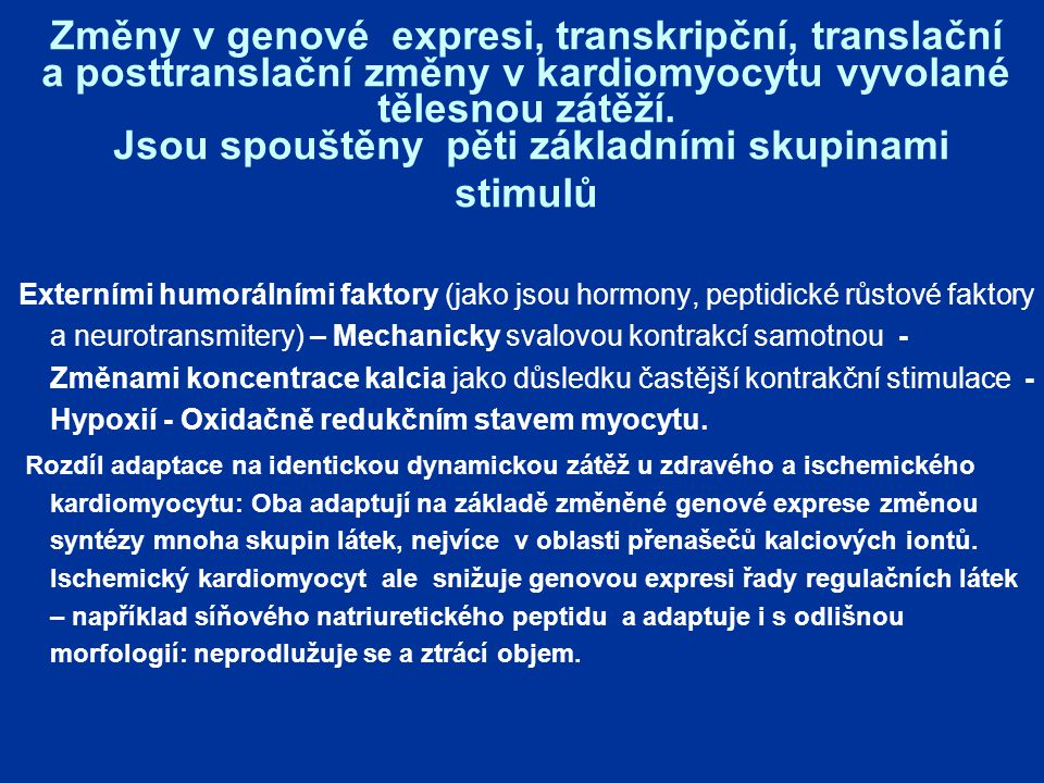Změny v genové expresi, transkripční, translační a posttranslační změny v kardiomyocytu vyvolané tělesnou zátěží. Jsou spouštěny pěti základními skupinami stimulů