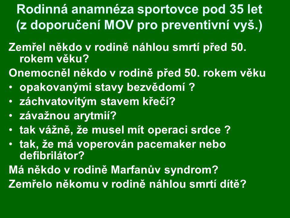 Rodinná anamnéza sportovce pod 35 let (z doporučení MOV pro preventivní vyš.)