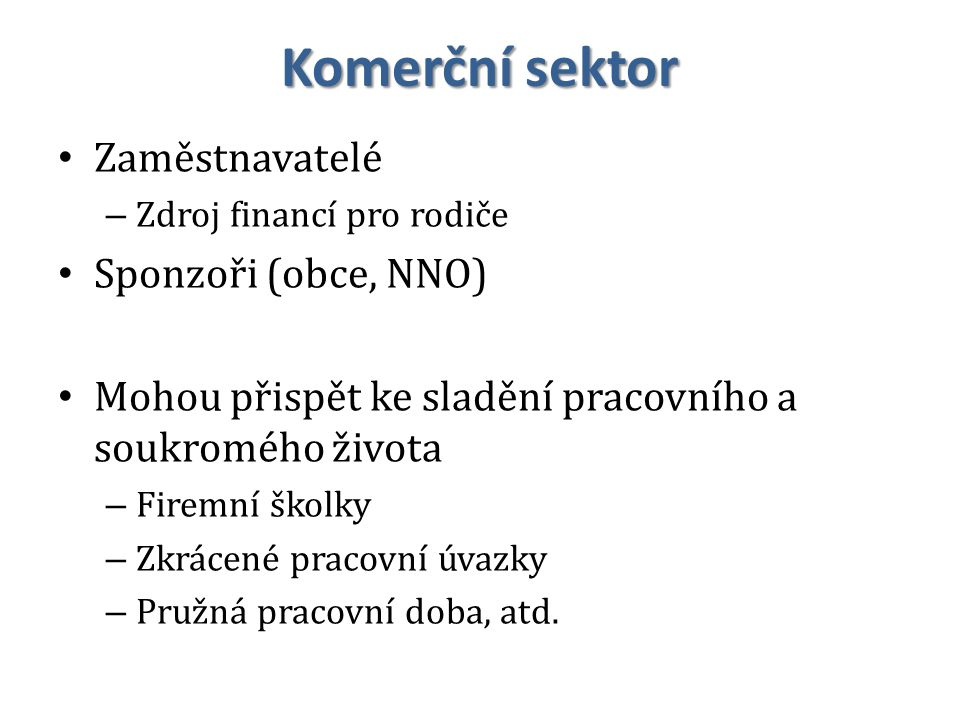 Komerční sektor Zaměstnavatelé Sponzoři (obce, NNO)