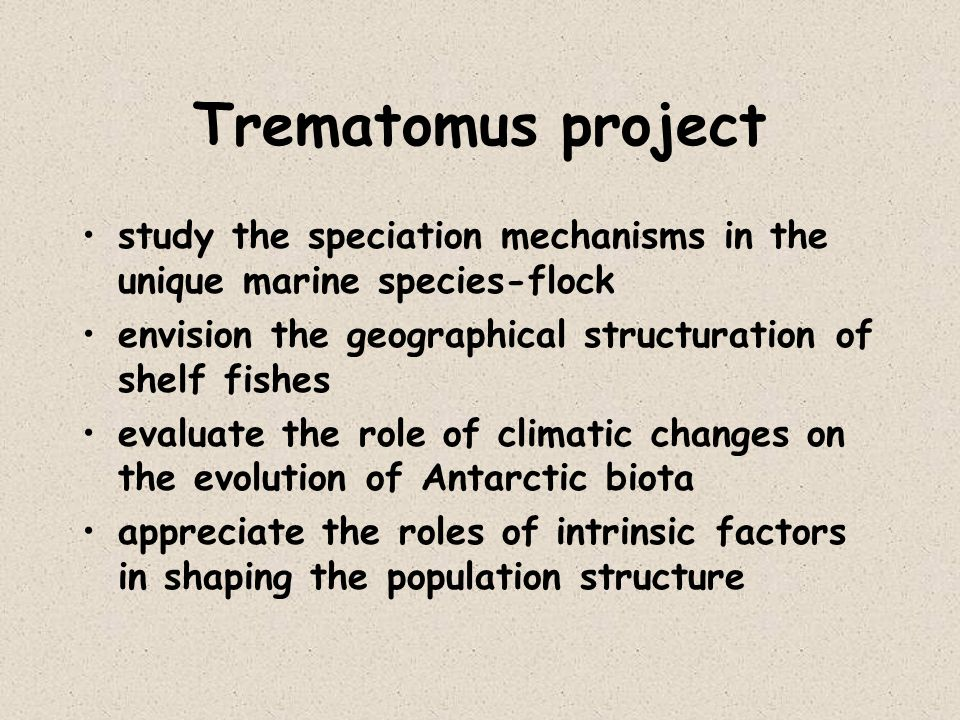 Trematomus project study the speciation mechanisms in the unique marine species-flock. envision the geographical structuration of shelf fishes.