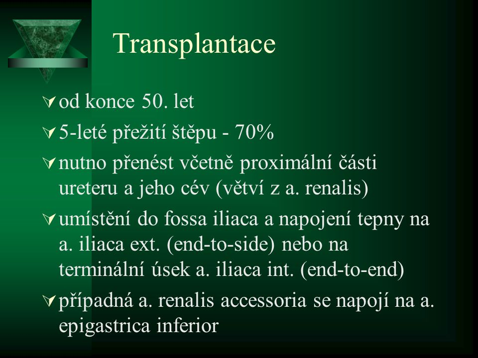 Transplantace od konce 50. let 5-leté přežití štěpu - 70%