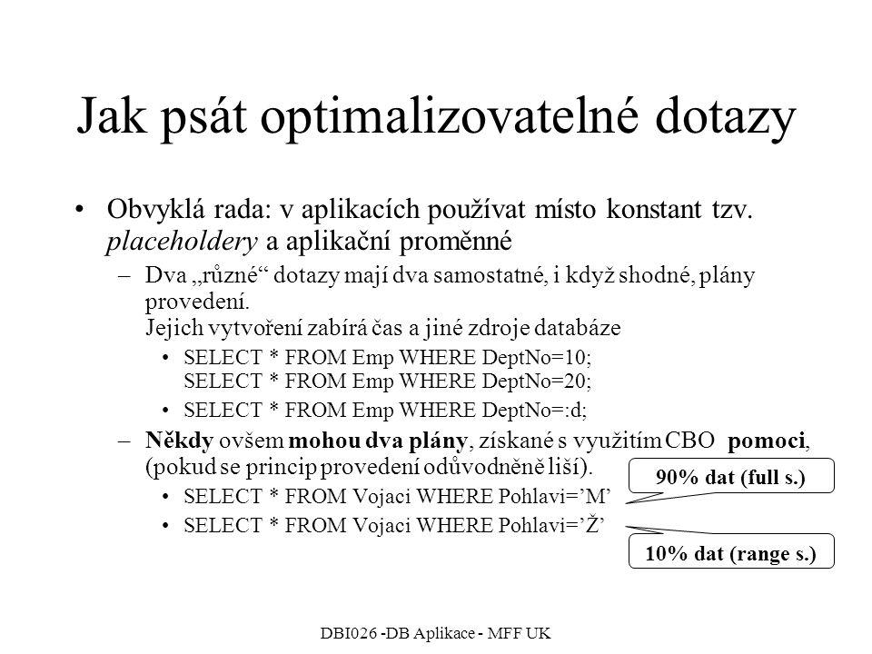 Jak psát optimalizovatelné dotazy