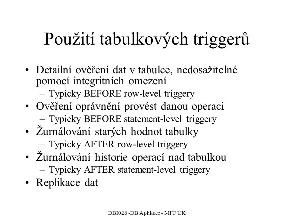 Použití tabulkových triggerů