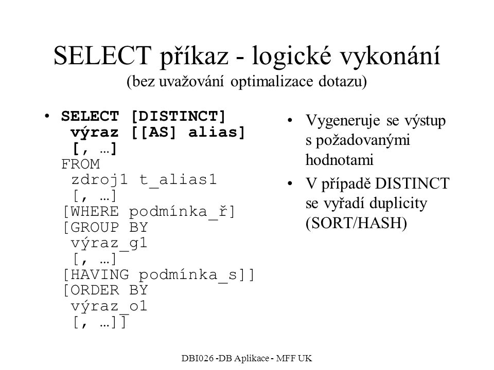 SELECT příkaz - logické vykonání (bez uvažování optimalizace dotazu)
