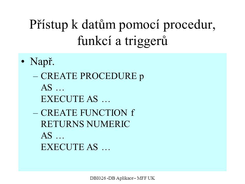 Přístup k datům pomocí procedur, funkcí a triggerů