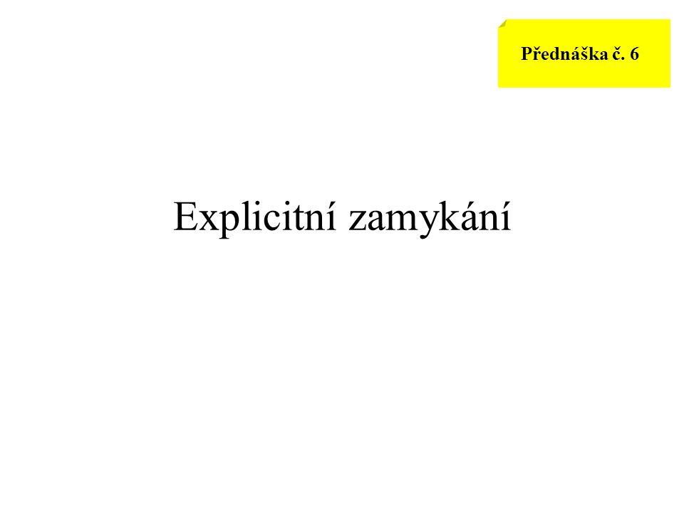 Přednáška č. 6 Explicitní zamykání 256