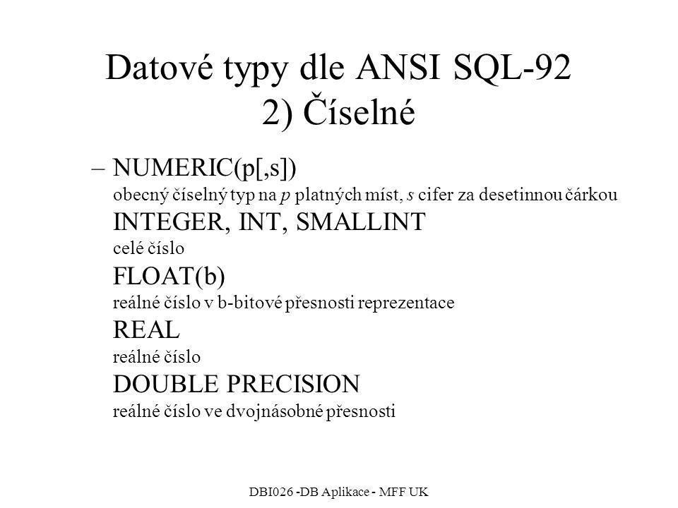 Datové typy dle ANSI SQL-92 2) Číselné