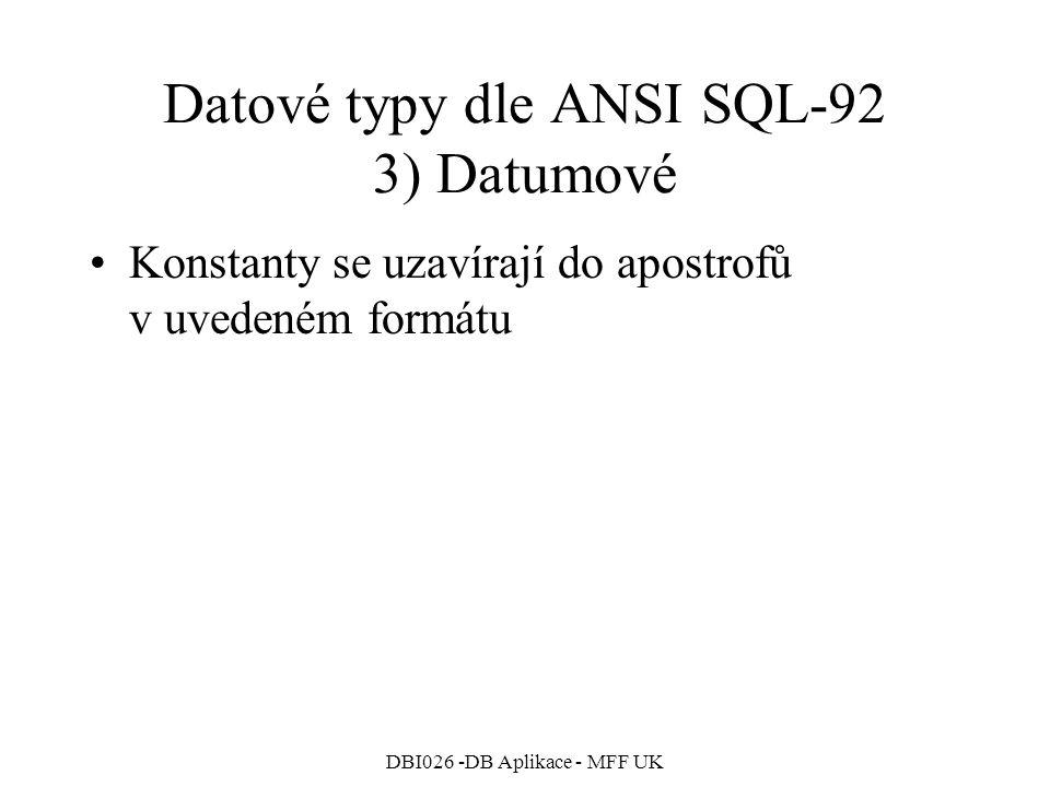 Datové typy dle ANSI SQL-92 3) Datumové