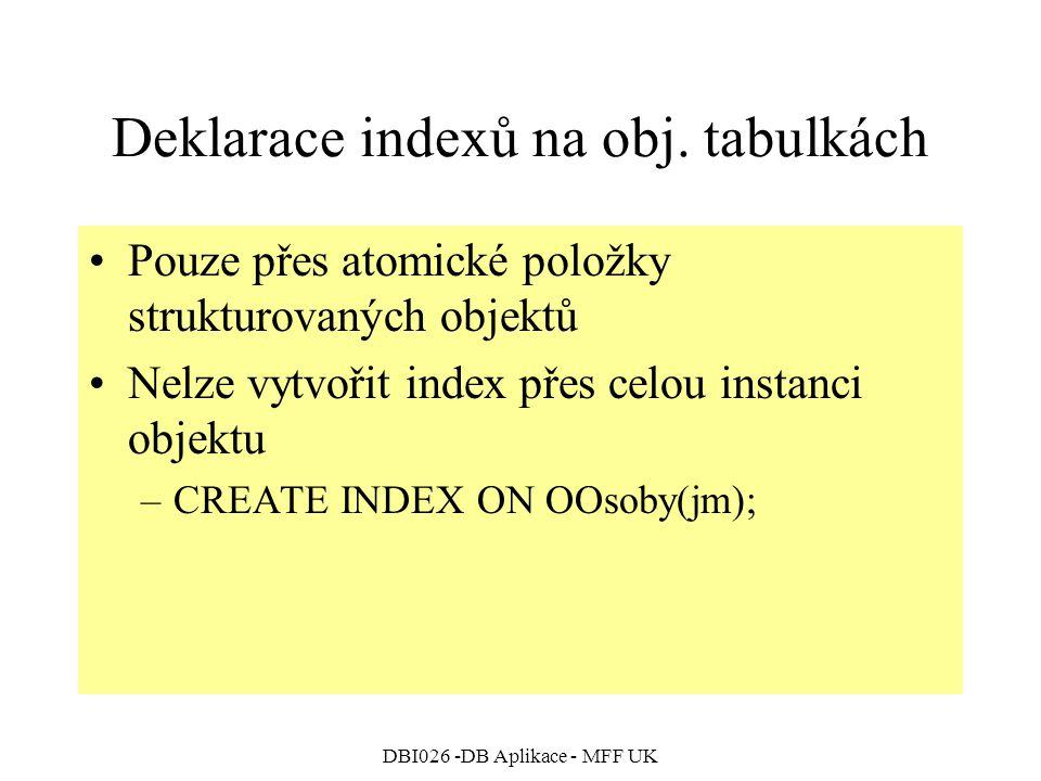 Deklarace indexů na obj. tabulkách