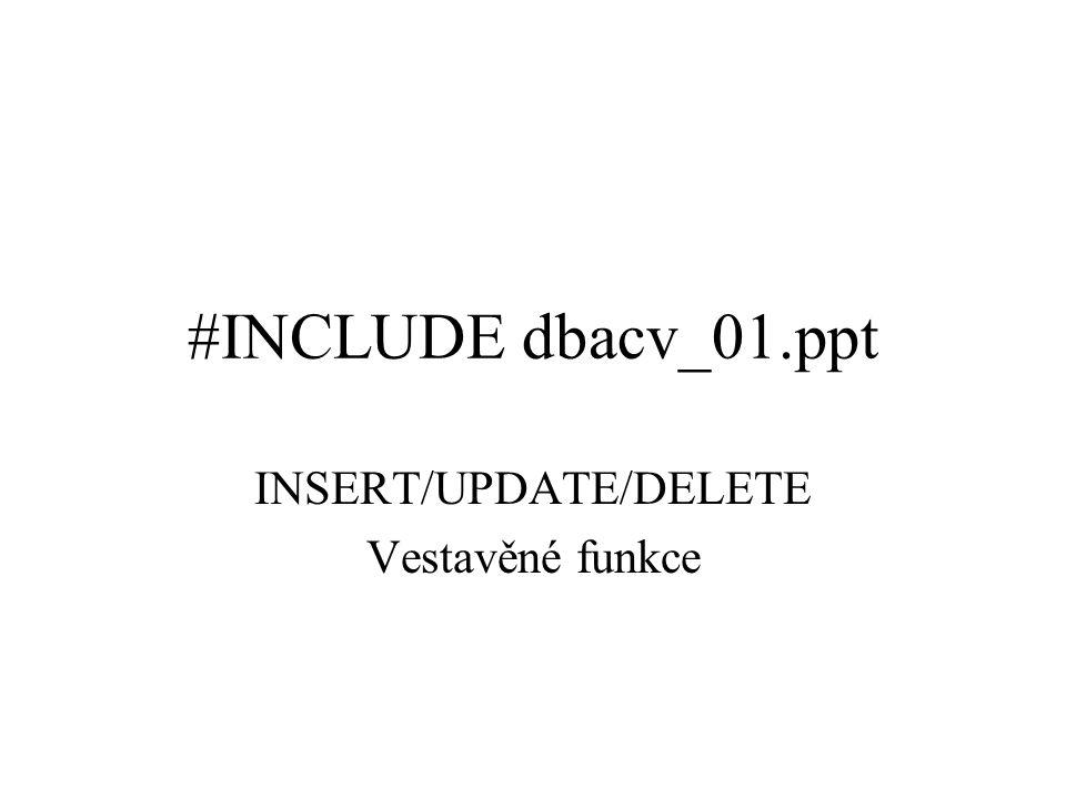 INSERT/UPDATE/DELETE Vestavěné funkce