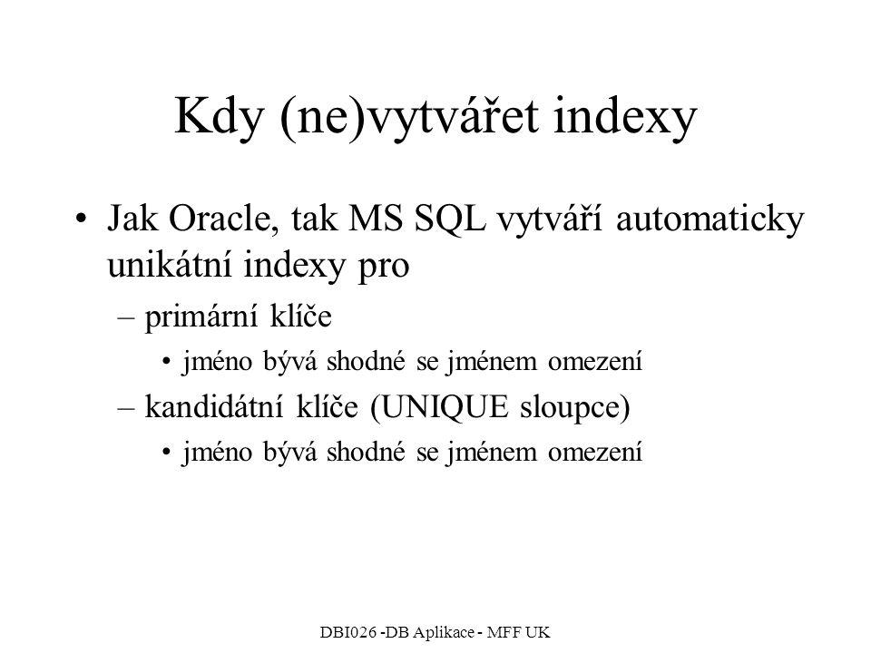 Kdy (ne)vytvářet indexy