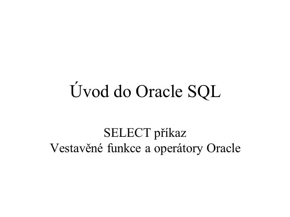 SELECT příkaz Vestavěné funkce a operátory Oracle