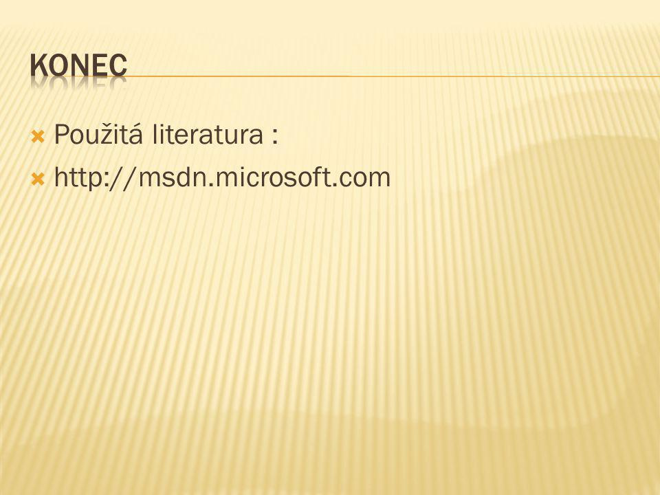 Konec Použitá literatura : http://msdn.microsoft.com