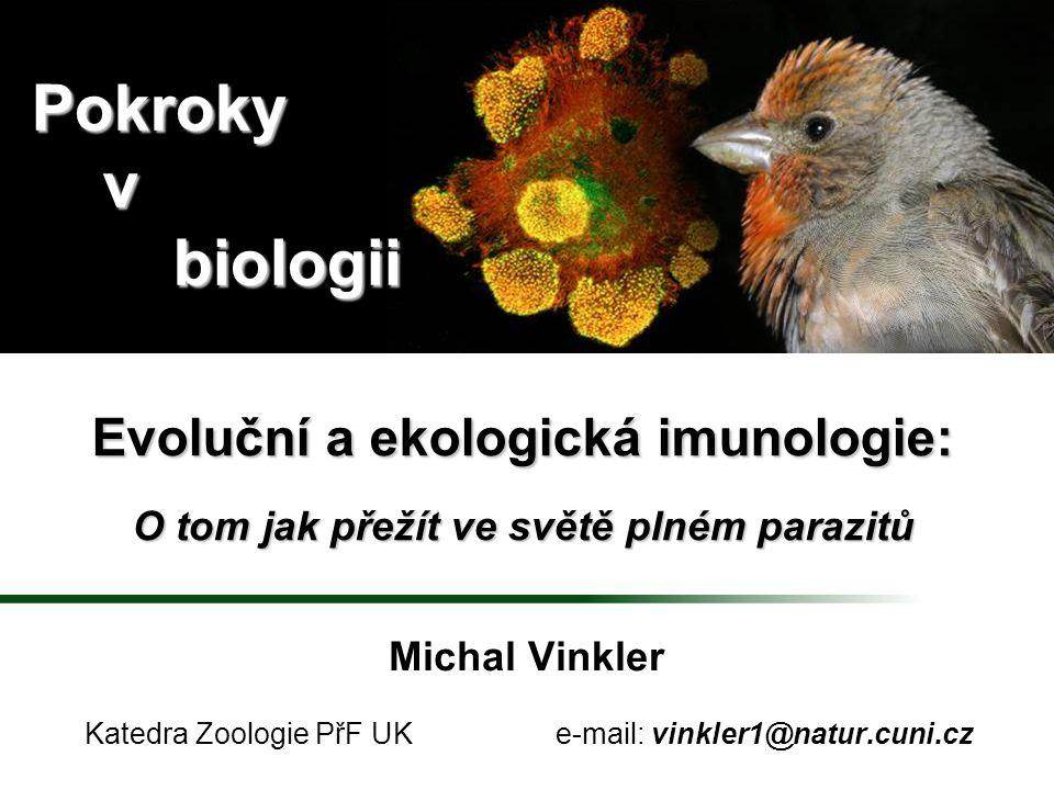 Michal Vinkler Katedra Zoologie PřF UK e-mail: vinkler1@natur.cuni.cz
