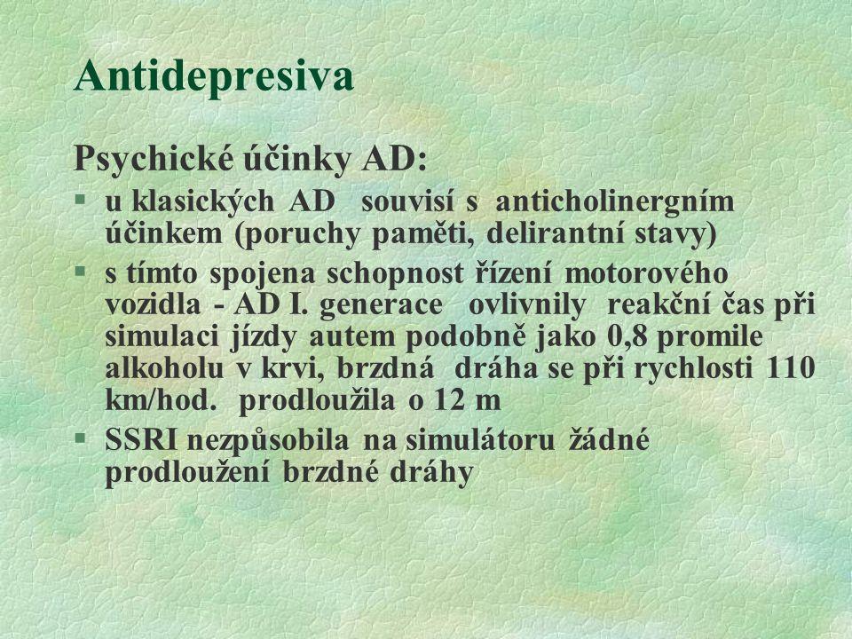 Antidepresiva Psychické účinky AD:
