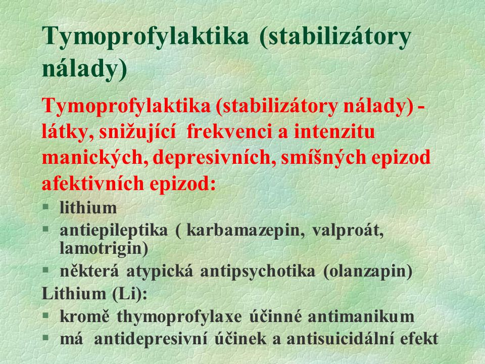 Tymoprofylaktika (stabilizátory nálady)
