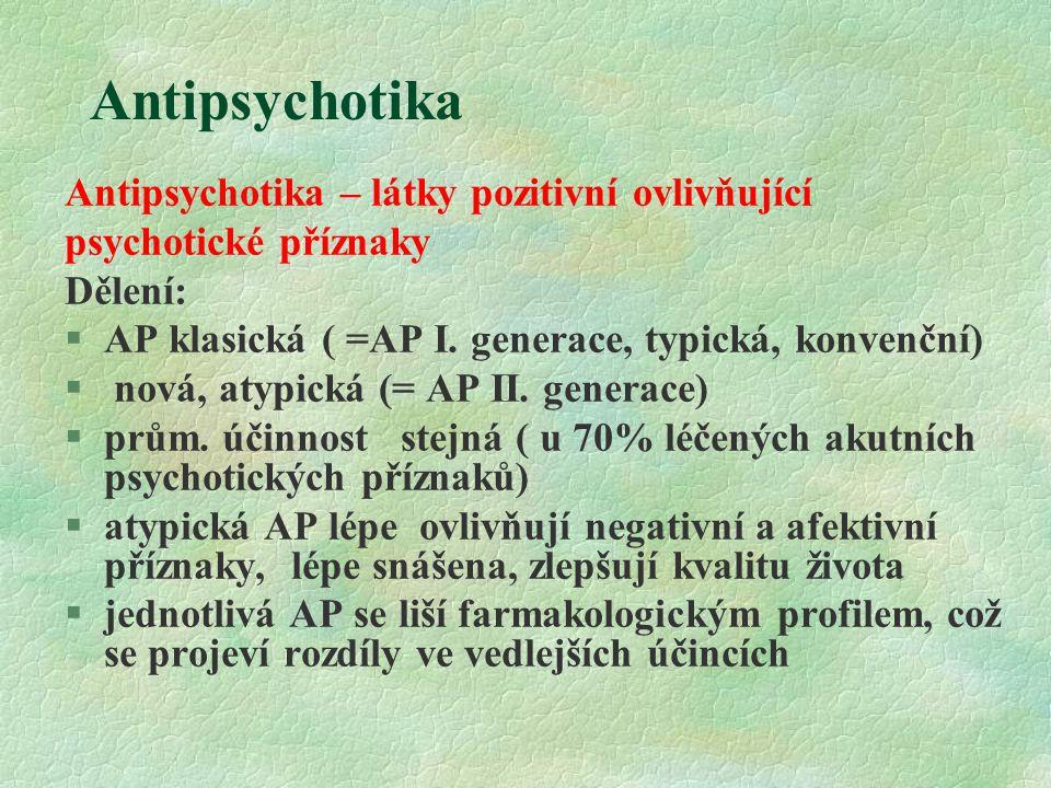Antipsychotika Antipsychotika – látky pozitivní ovlivňující