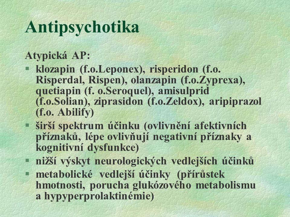 Antipsychotika Atypická AP: