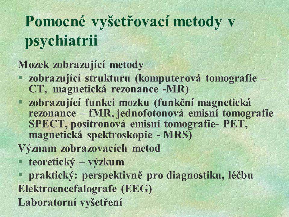 Pomocné vyšetřovací metody v psychiatrii