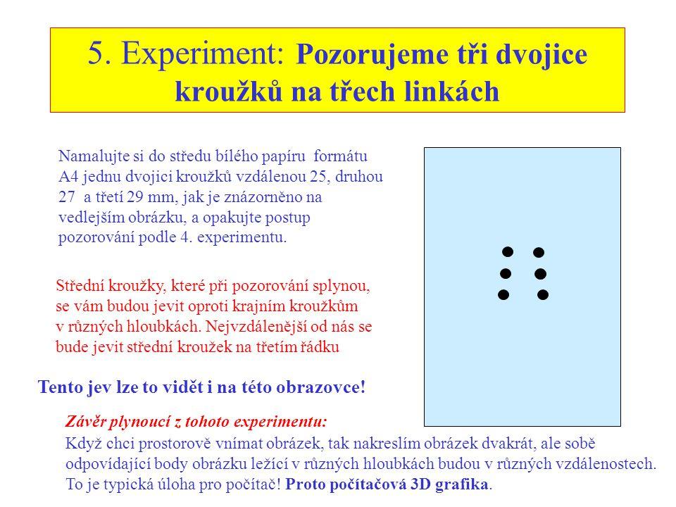 5. Experiment: Pozorujeme tři dvojice kroužků na třech linkách