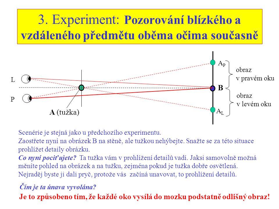 3. Experiment: Pozorování blízkého a vzdáleného předmětu oběma očima současně
