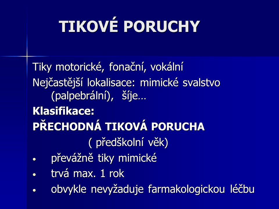 TIKOVÉ PORUCHY Tiky motorické, fonační, vokální