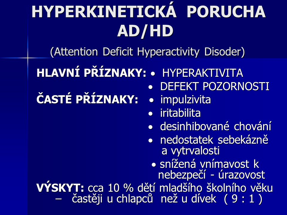 HYPERKINETICKÁ PORUCHA AD/HD (Attention Deficit Hyperactivity Disoder)